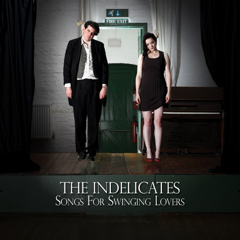The Indelicates-Songs For Swinging Lovers