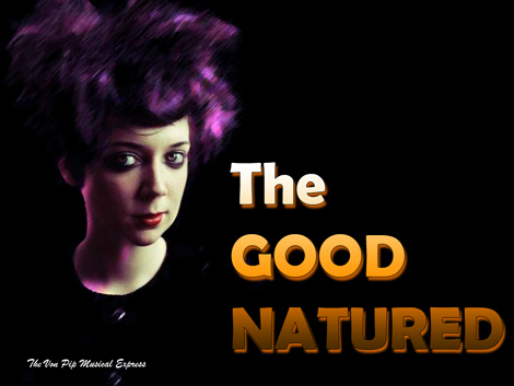The Good Natured- Von Pip Interview 2010