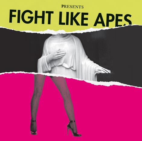 Fight Like Apes The Body Of Christ & The Legs Of Tina Turner