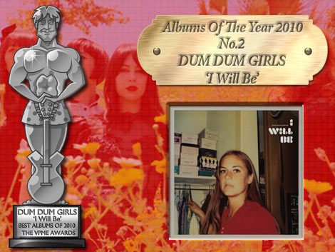 Albums Of The Year the VPME - Dum Dum Girls - I Will Be