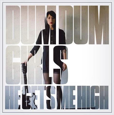 Dum Dum Girls He Gets Me High EP