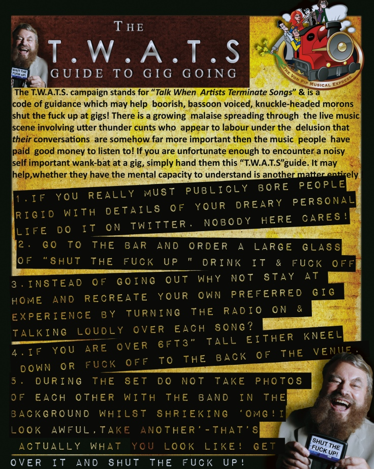 The T.W.A.T.S. Campaign . Aka  Shut the Fuck Up!