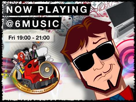 THE Von Pip Musical Express On BBC 6 Music.