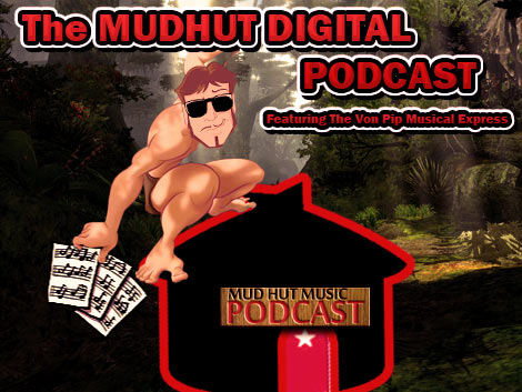 The Von Pip Musical Express - Mudhut Music Podcast Round 2