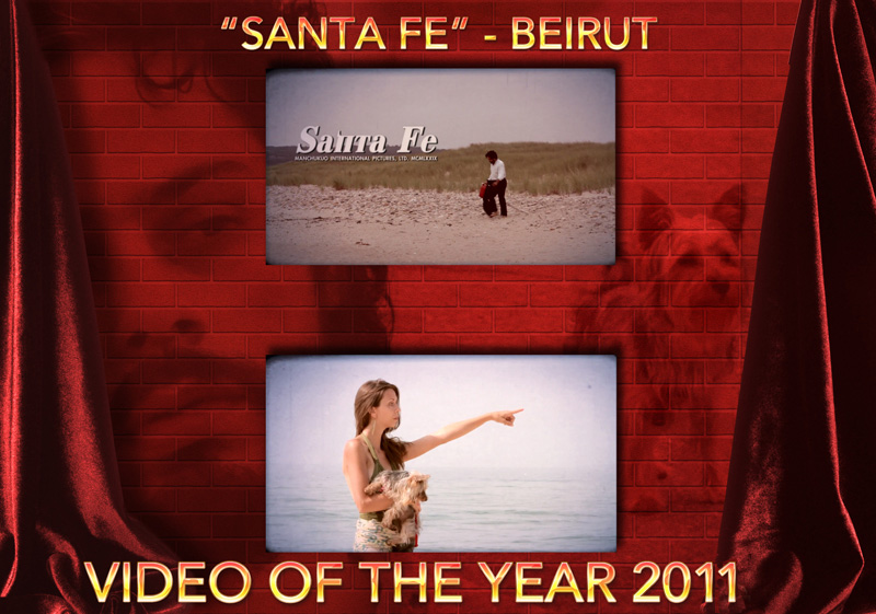 VPME VIDEO OF THE YEAR 2011 - Santa Fe By Beirut