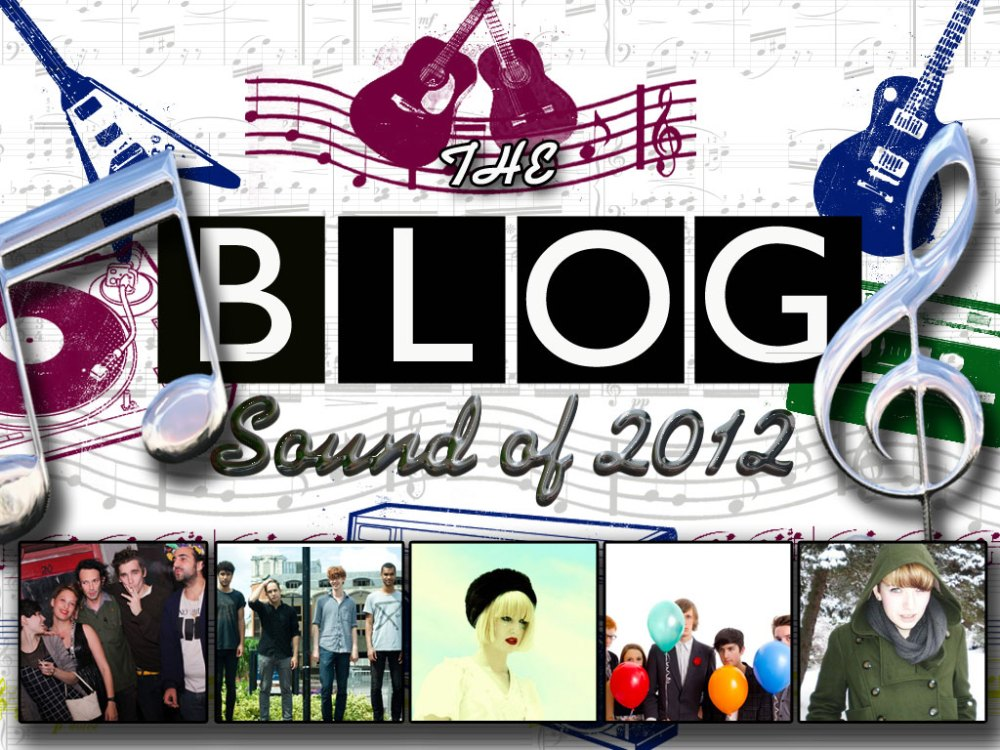 The Blog Sound Of 2012 - Top 5